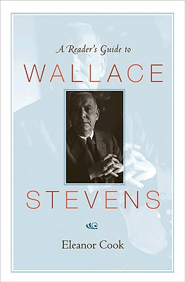 A Reader's Guide to Wallace Stevens By Cook, Eleanor
